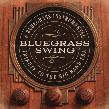 Craig Duncan - Bluegrass Swing: A Bluegrass Instrumental Tribute To The Big Band Era