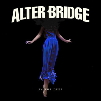 Alter Bridge - In The Deep
