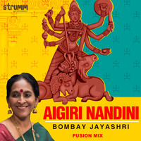 Bombay Jayashri - Aigiri Nandini (Fusion Mix) - Single