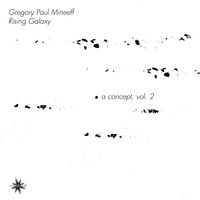 Gregory Paul Mineeff & Rising Galaxy - A Concept, Vol. 2