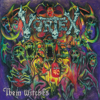 Vortex - Them Witches