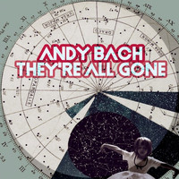 Andy Bach - They're All Gone