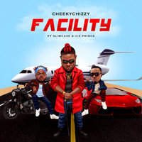 Cheekychizzy - Facility (feat. Slimcase & Iceprince)