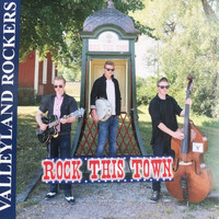 Valleyland Rockers - Rock This Town