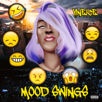Vineice - Mood Swings (Explicit)