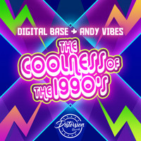 Digital Base, Andy Vibes - The Coolness Of The 1990s