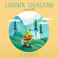 Conner Cherland feat. The Rare Occasions - Let My Body Be
