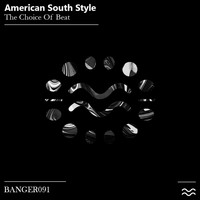 American South Style - The Choice Of Beat