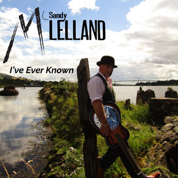 Sandy McLelland - I've Ever Known