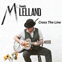 Sandy McLelland - Cross the Line