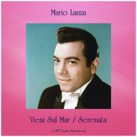 Mario Lanza - Vieni Sul Mar / Serenata (All Tracks Remastered)