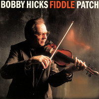 Bobby Hicks - Fiddle Patch