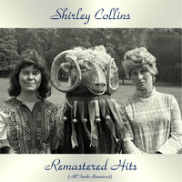 Shirley Collins - Remastered Hits (All Tracks Remastered 2019)