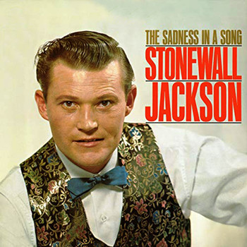 Stonewall Jackson - The Sadness In A Song