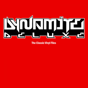 Dynamite Deluxe - The Classic Vinyl Files