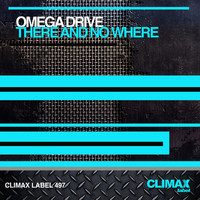 Omega Drive - There and No Where