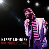 Kenny Loggins - One Night In Texas (Live 1982 [Explicit])