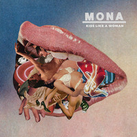 Mona - Kiss Like a Woman