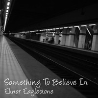 Elinor Eaglestone / - Something To Believe In