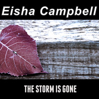 Eisha Campbell / - The Storm Is Gone