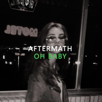 Aftermath - Oh Baby