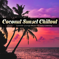 Various Artists - Coconut Sunset Chillout (Summer Lounge Music For Easy Listening)