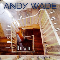 Andy Wade / - Turn The Upside Down