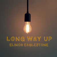 Elinor Eaglestone / - Long Way Up