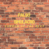 Falso Simulacro / - Church Of The Deep