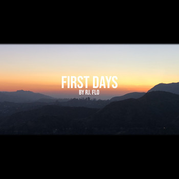 RJ. FLO / - First Days