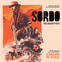 Carlos M. Jara - Sordo: The Silent War (Original Motion Picture Soundtrack)
