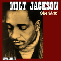 Milt Jackson - Sam Sack (Remastered)