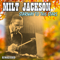 Milt Jackson - Stairway to the Stars (Remastered)
