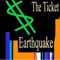 the tiCket - Earthquake