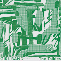 GIRL BAND - The Talkies (Explicit)