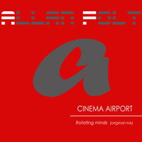 Cinema Airport - Rotating minds