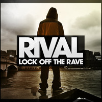 Jus Rival / - Lock Off The Rave (Remixes)