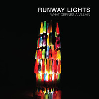 Runway Lights / - What Defines A Villain