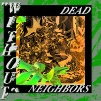 Dead Neighbors - Without