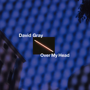 David Gray - Over My Head