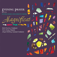 Notre Dame Children's Choir / Mark Doerries - Magnificat: Evening Prayer