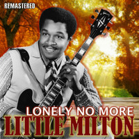 Little Milton - Lonely No More (Remastered)