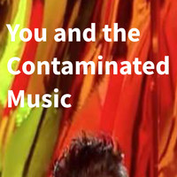 Giovanni Tornambene - You and the Contaminated Music