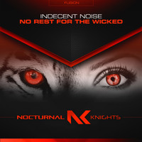 Indecent Noise - No Rest for the Wicked