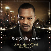 Alexander O'Neal - Think of Who Loves You (feat. MaestroP)