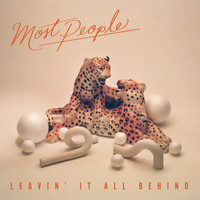 Most People - Leavin' it All Behind