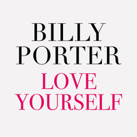 Billy Porter - Love Yourself