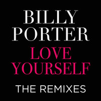 Billy Porter - Love Yourself the Remixes (Explicit)