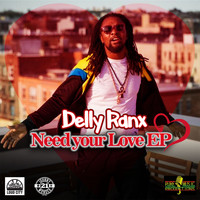 Delly Ranx - Need Your Love