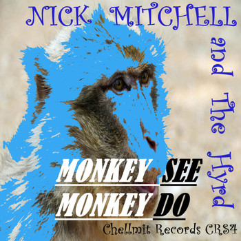 Nick Mitchell, The Hyrd - Monkey See, Monkey Do